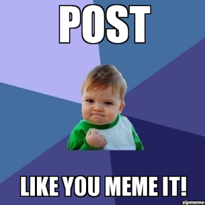 post like you meme it